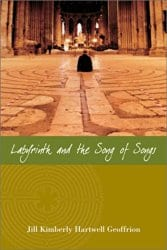 Cover of Labyrinth and Song of Songs by Jill K H Geoffrion